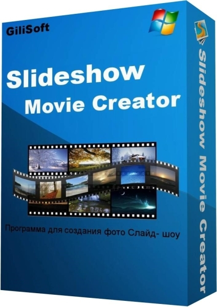 GiliSoft SlideShow Movie Creator 10.0.0 + keygen (2018) ENG