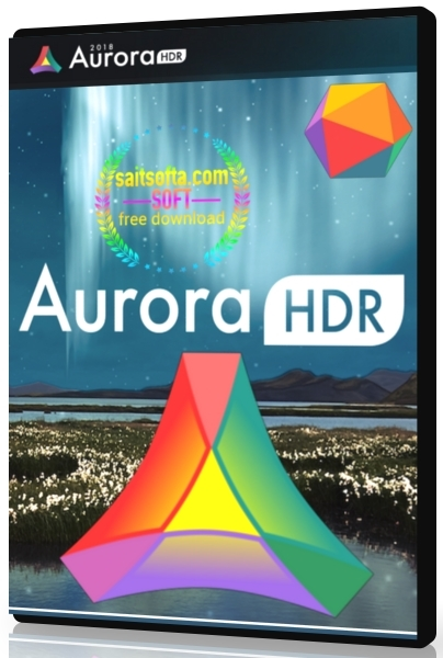 Aurora HDR 2019 1.0.0.2550.1 + crack [На английском]